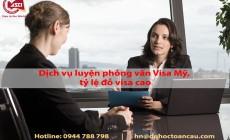 Dịch vụ luyện phỏng vấn visa Mỹ, tỷ lệ đỗ visa cao