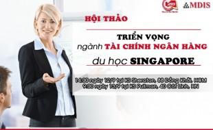 Hội thảo: Triển vọng ngành tài chính ngân hàng du học Singapore
