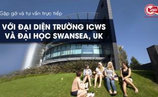 Gặp gỡ và tư vấn trực tiếp với đại diện trường ICWS và Đại học Swansea, UK