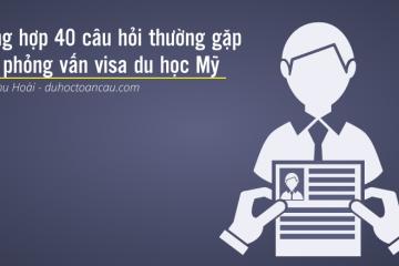 Tổng hợp câu hỏi thường gặp khi xin Visa Du học mỹ