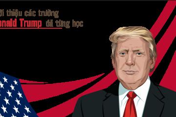 Trump đã học các trường đại học Mỹ nào?