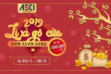 Lì xì Đón xuân Kỷ hợi 2019 – Ưu đãi hấp dẫn lên tới 7 triệu đồng từ ASCI