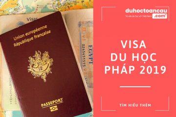 6 bước không sợ rớt visa du học Pháp 2019